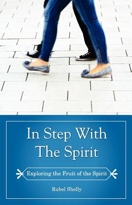 Image for In Step with the Spirit : a Study of the Fruit of the Spirit Galatians 5:22-23