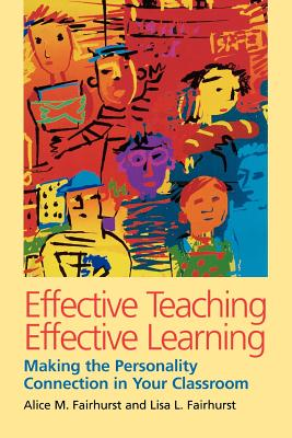 Image for Effective Teaching, Effective Learning: Making the Personality Connection in Your Classroom