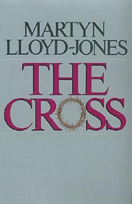 The Cross: God's Way of Salvation, MARTYN LLOYD-JONES