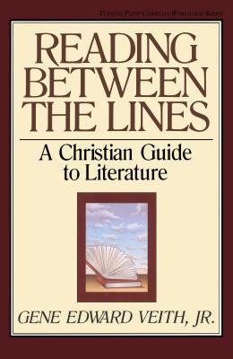 Image for Reading Between the Lines: A Christian Guide to Literature (Turning Point Christian Worldview Series)
