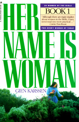 Her Name Is Woman, Book 1: 24 Women of the Bible, Karssen, Gien