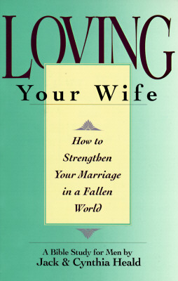 Image for Loving Your Wife: How To Strengthen Your Marriage