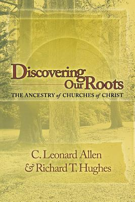 Image for Discovering Our Roots: The Ancestry of Churches of Christ