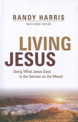 Image for Living Jesus: Doing What Jesus Says in the Sermon on the Mount