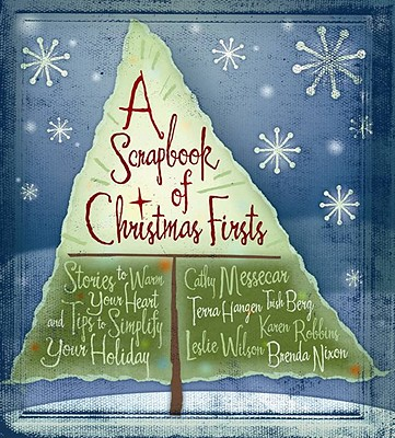 Image for A Scrapbook of Christmas Firsts: Stories to Warm Your Heart and Tips to Simplify Your Holidays