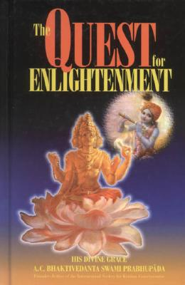 The Quest for Enlightenment, Prabhupada,A.C. Bhaktivedantai