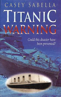 Image for Titanic Warning: Hearing the Voice of God in This Modern Age