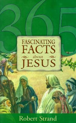 Image for 365 Fascinating Facts About Jesus