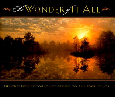 Image for The Wonder of It All: The Creation Account According to the Book of Job