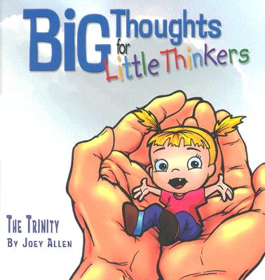 Image for Big Thoughts For Little Thinkers: The Trinity