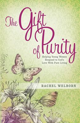 The Gift of Purity, Welborn, Rachel