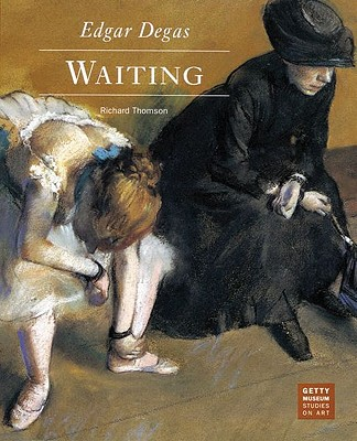 Image for Edgar Degas: Waiting (Getty Museum Studies on Art)