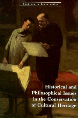Image for Historical and Philosophical Issues in the Conservation of Cultural Heritage (Readings in Conservation)