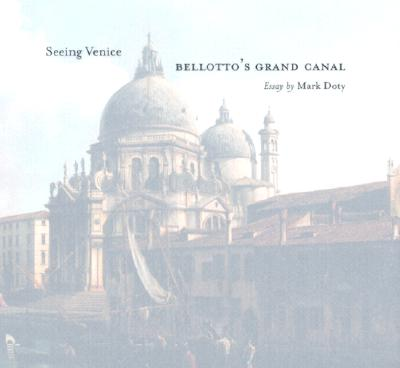 Seeing Venice: Bellotto's Grand Canal (Getty Trust Publications: J. Paul Getty Museum), Doty, Mark