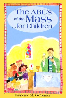 The ABCs of the Mass for Children, O'Conner, Francine