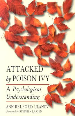 Attached by Poison Ivy: A Psychological Understanding, Ulanov, Ann Belford