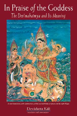 Image for In Praise of the Goddess: The Devimahatmya and Its Meaning