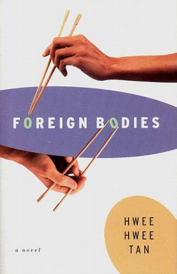 Foreign Bodies: A Novel, Tan, Hwee Hwee