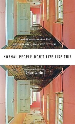 Normal People Don't Live Like This, Landis, Dylan