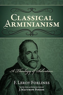Classical Arminianism, F. Leroy Forlines