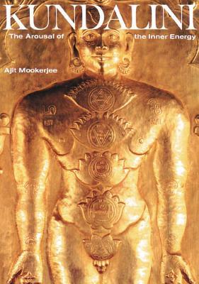 Image for Kundalini: The Arousal of the Inner Energy