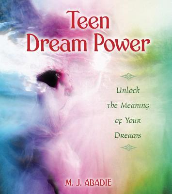 Image for Teen Dream Power: Unlock the Meaning of Your Dreams