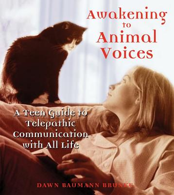 Image for Awakening to Animal Voices: A Teen Guide to Telepathic Communication With All Life