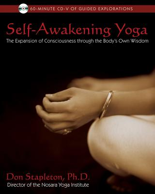 Image for Self-Awakening Yoga - The Expansion of Consciousness through the Body's Own Wisdom (with 60-Minute CD)