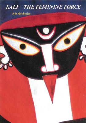 Kali: The Feminine Force, Ajit Mookerjee