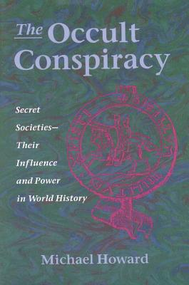 Image for The Occult Conspiracy: Secret Societies - Their Influence and Power in World History