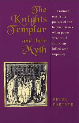 The Knights Templar and Their Myth, PETER PARTNER