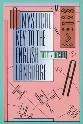 A Mystical Key to the English Language, Hoffstein, Robert M.