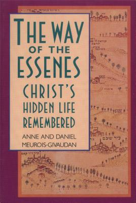 Image for The Way of the Essenes: Christ's Hidden Life Remembered