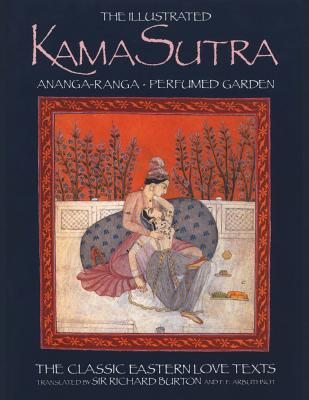 Image for The Illustrated Kama Sutra: Ananga-Ranga Perfumed Garden Classic Easton Love Texts