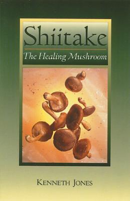 Image for Shiitake: The Healing Mushroom