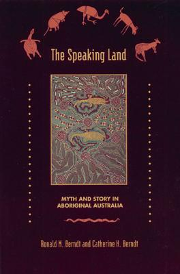 Image for The Speaking Land: Myth and Story in Aboriginal Australia