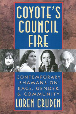 Image for Coyote's Council Fire : Contemporary Shamans on Race, Gender and Community