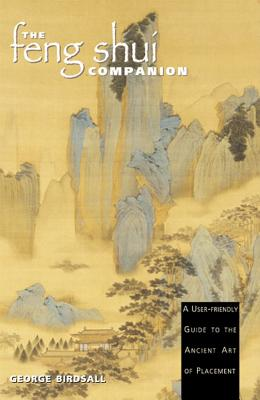 Image for The Feng Shui Companion: A User-Friendly Guide to the Ancient Art of Placement