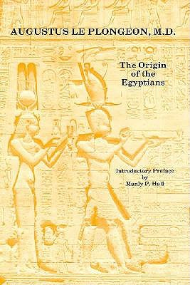The Origin of the Egyptians, Augustus Le Plongeon and Manly P. Hall