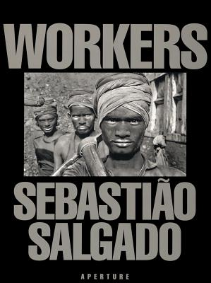 Sebasti�o Salgado: Workers: An Archaeology of the Industrial Age