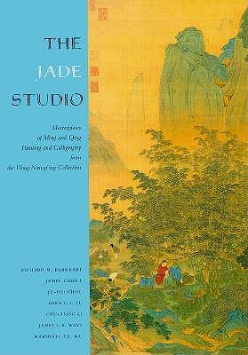 Image for The Jade Studio: Masterpieces of Ming and Qing Painting and Calligraphy from the Wong Nan-Ping Collection