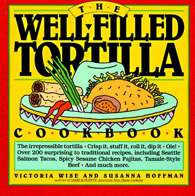 Image for WELL-FILLED TORTILLA COOKBOOK
