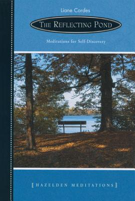 The Reflecting Pond: Meditations for Self-Discovery (Hazelden Meditations), Cordes, Liane