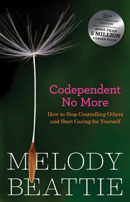 Codependent No More: How to Stop Controlling Others and Start Caring for Yourself, Beattie, Melody