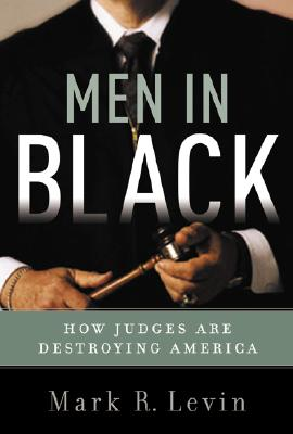 Image for Men in Black: How the Supreme Court Is Destroying America