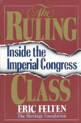 Image for The Ruling Class: Inside the Imperial Congress