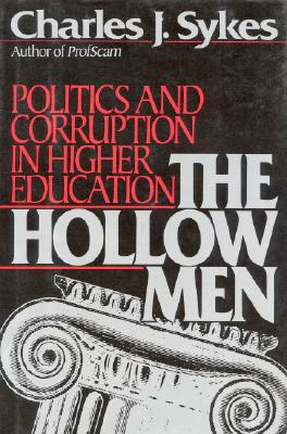 Image for The Hollow Men: Politics and Corruption In Higher Education