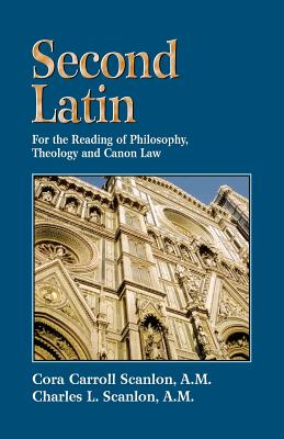 Image for Second Latin: Preparation for the Reading of Philosophy, Theology and Canon Law