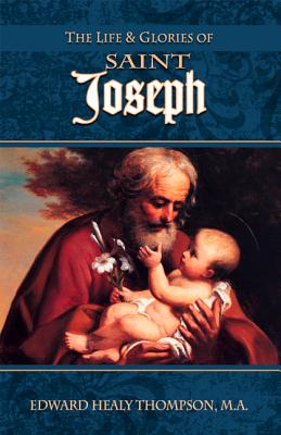 Image for The Life and Glories of St. Joseph