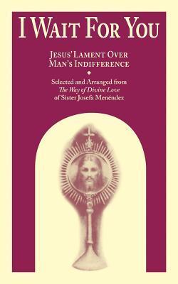I Wait for You: Jesus' Lament over Man's Indifference, Menendez, Josefa